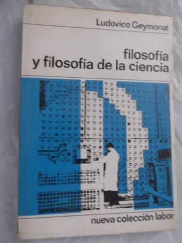 filosofia y filosofia de la ciencia ludovico geymonat labor