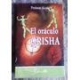 El Oráculo Orisha - Profesor Alcafer