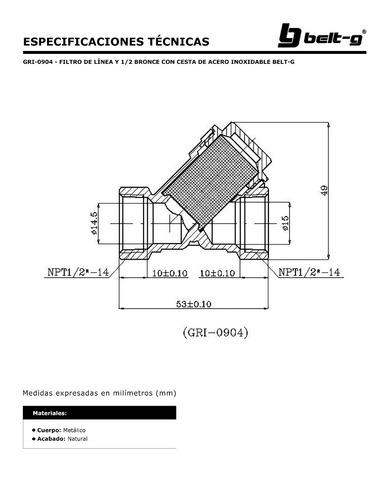 filtro d linea y 1/2 bronce cesta acero inox belt-g gri-0904