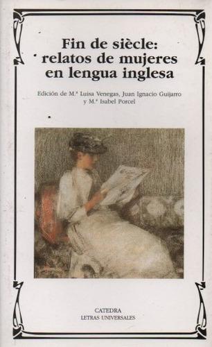 fin de siècle: relatos de mujeres en lengua inglesa. cátedra