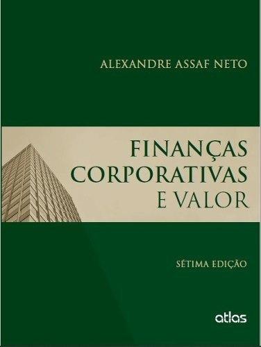 finanças corporativas e valor alexandre assaf neto
