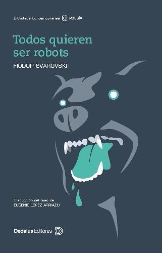 fiodor svarovski / todos quieren ser robots