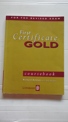 first certificate gold. for the revised exam. longman.
