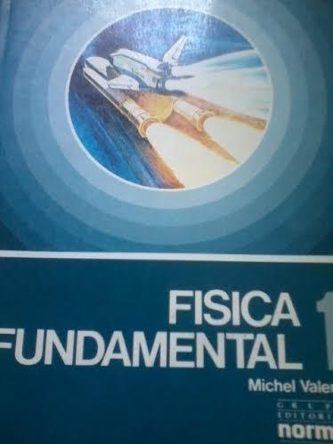 física fundamental 1 / norma  / michel valero