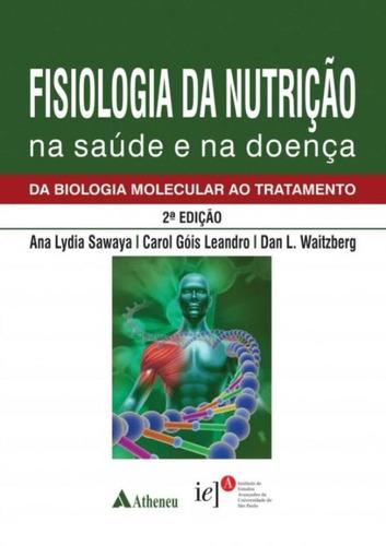 fisiologia da nutricao na saude e na doenca - da biologia