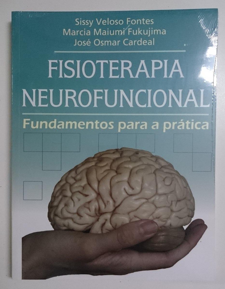 Fisioterapia Neurofuncional - Sissy Veloso Fontes E Outros - R$ 209 ...