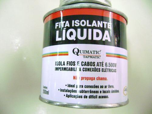 fita isolante liquida quimatic 200ml incolor kit c/2pçs