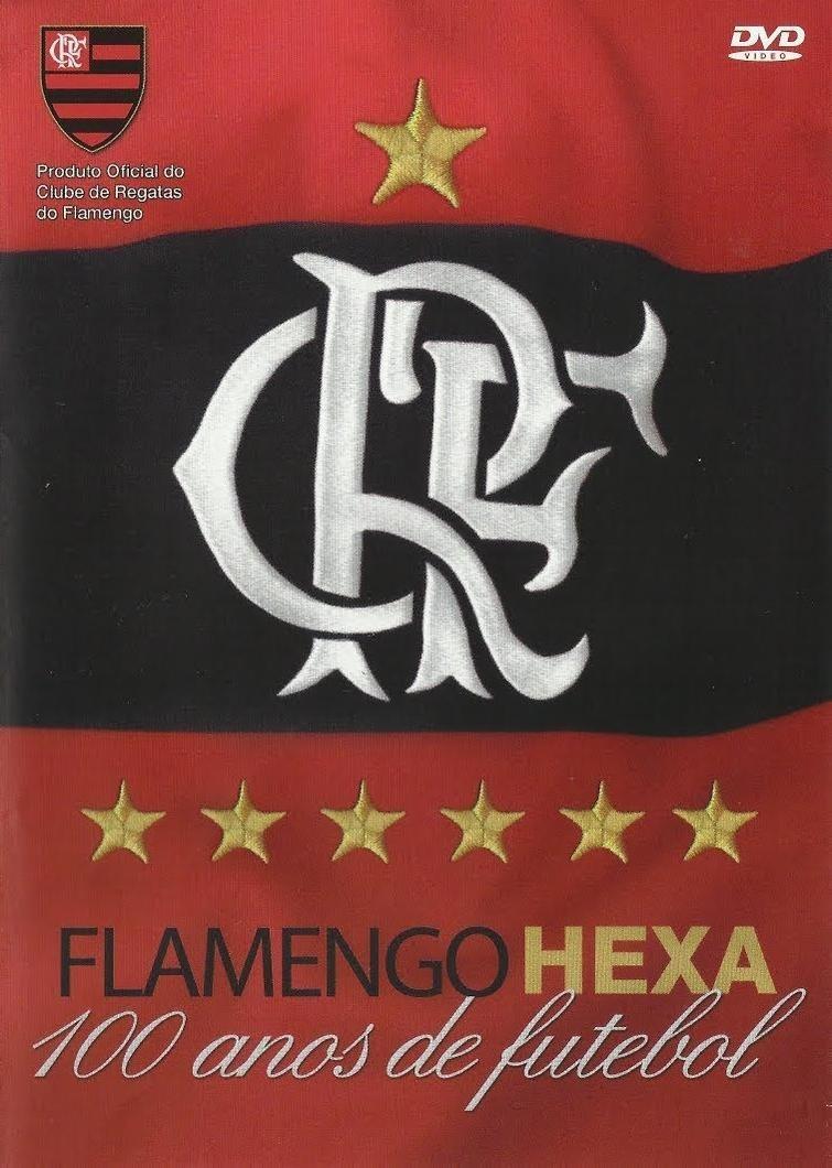 Resultado de imagem para Flamengo Hexa: 100 Anos de Futebol (2011)