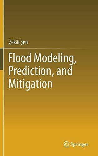 flood modeling, prediction and mitigation : zekai sen