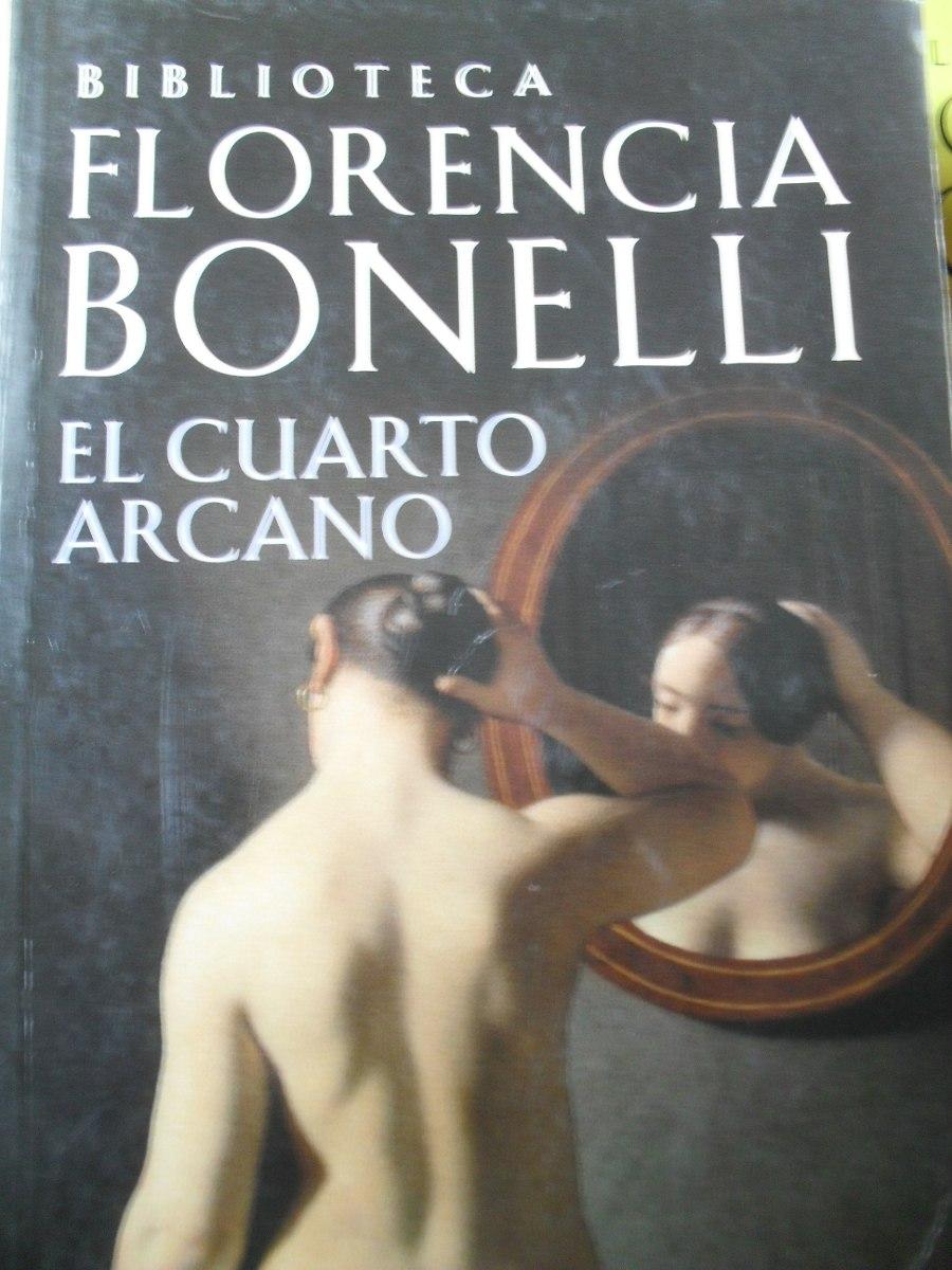 Florencia Bonelli - El Cuarto Arcano - $ 260,00 en Mercado Libre