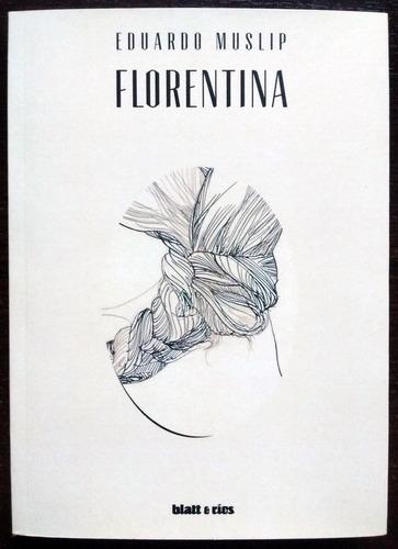 florentina novela de eduardo muslip como nuevo!