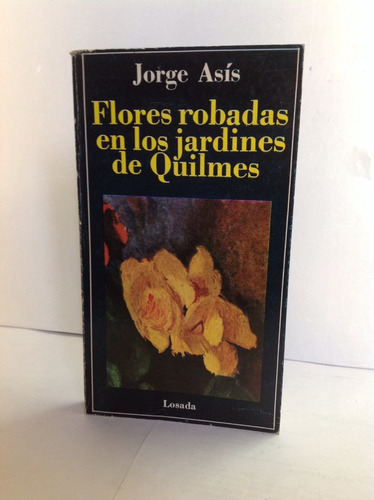 flores robadas en los jardines de quilmes jorge asís