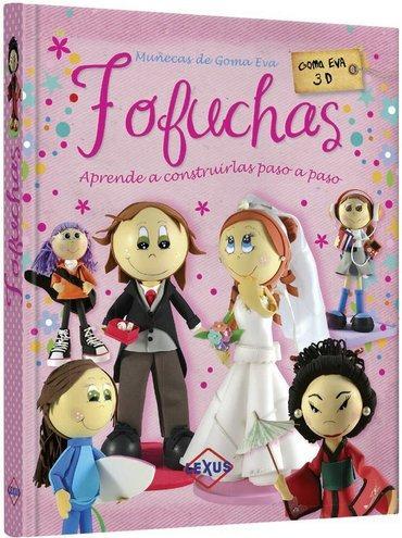 fofuchas muñecas de goma eva - aprende a construirlas paso a