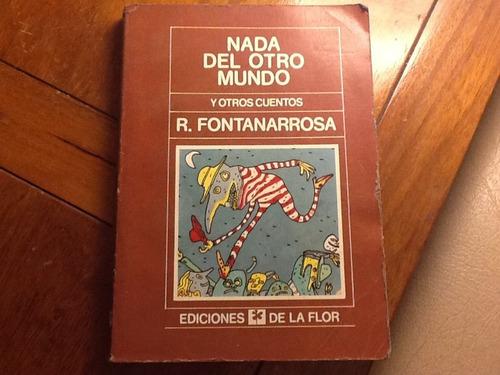 fontanarrosa- nada del otro mundo 2a ed de la flor 1988