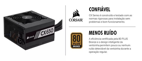 fonte corsair cx650 650w 80 plus bronze