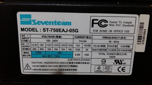 fonte seventeam st-750eaj-05g - 750 watts reais usada