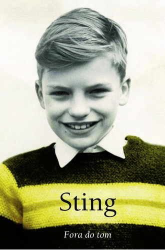 fora do tom - sting - the police biografia autobiografia