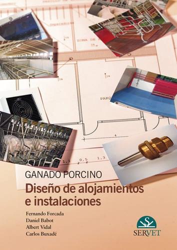 forcada: ganado porcino. diseño alojamientos e instalaciones