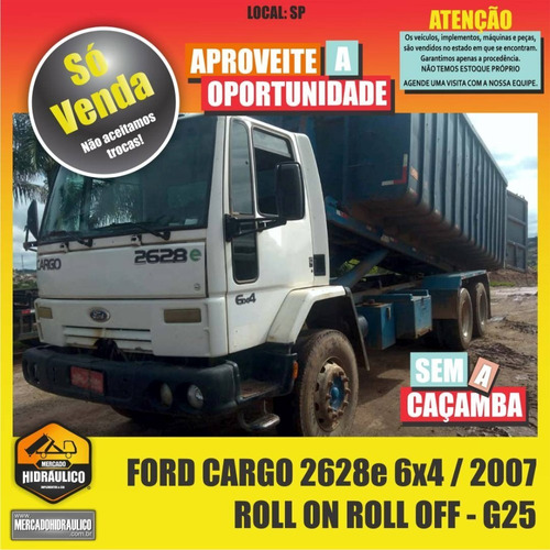 ford cargo 2628e 6x4 / 2007 - roll on roll off g25