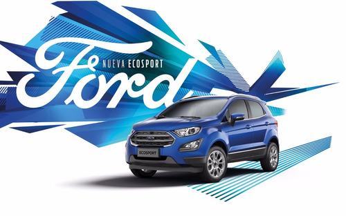 ford ecosport 2018 reserva tu unidad, minimo anticipo!!!