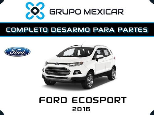 ford ecosport partes desarmo autopartes piezas ecosport 2016