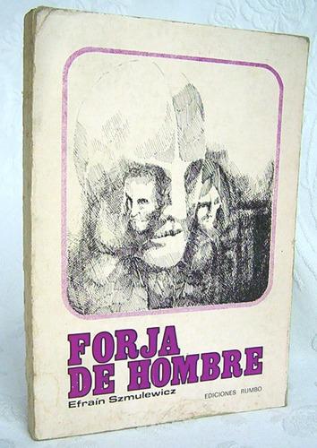 forja de hombre efraín szmulewicz novela ediciones rumbo