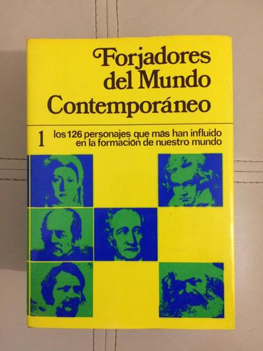 forjadores del mundo contemporáneo. editorial planeta.