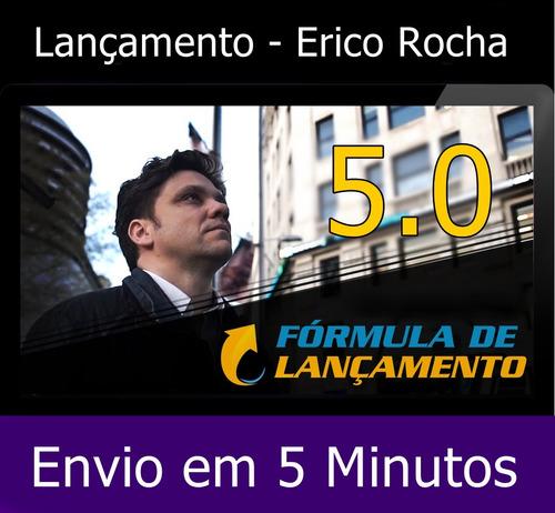 formula de lançamento 5.0 - erico rocha  + 830 cursos brinde
