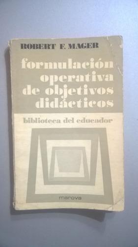 formulación operativa de objetivos didácticos - mager