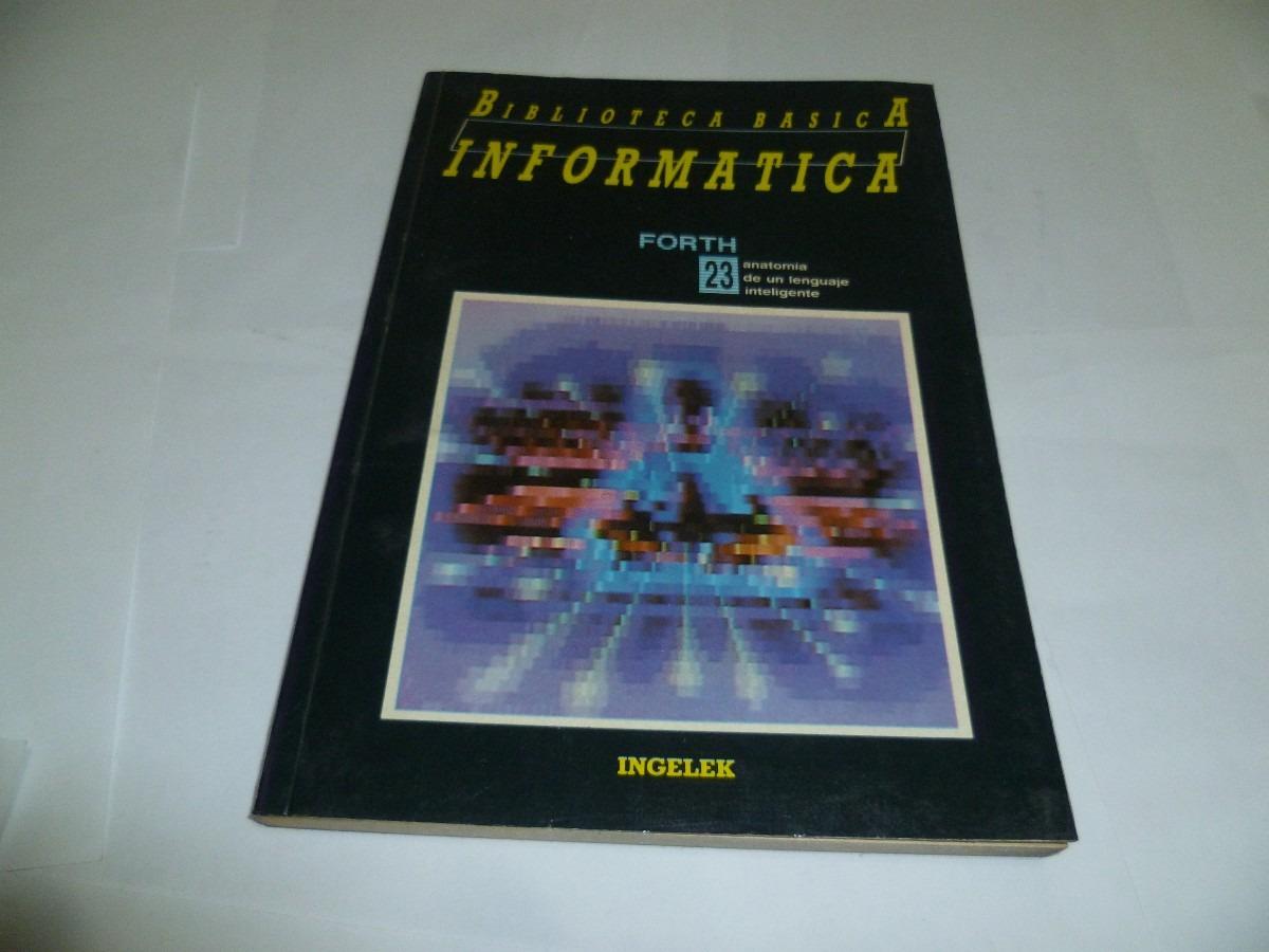 Forth - Anatomia De Un Lenguaje Inteligente - $ 180,00 en Mercado Libre