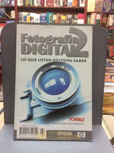 fotografía digital 2. lo que usted necesita saber
