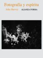 fotografía y espíritu, john harvey, ed. alianza #