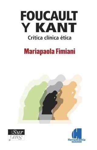 foucault y kant - crítica clínica ética - mariapaola fimiani