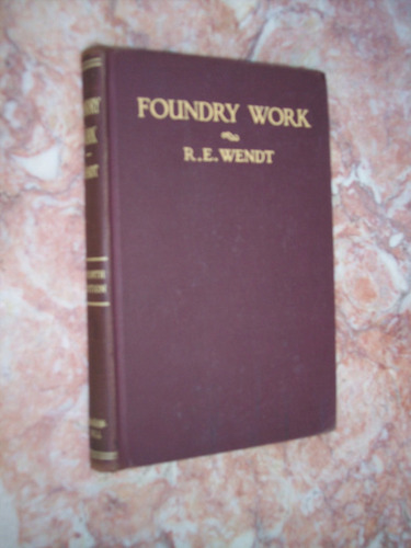 foundry work, r e wendt