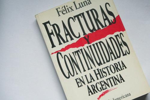 fracturas y cont. en la historia argentina- felix luna