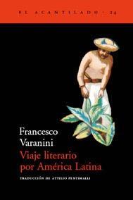 francesco varanini - viaje literario por américa latina