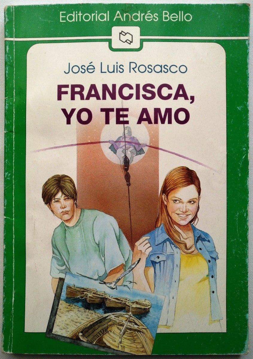 Francisca Yo Te Amo - Andrés Bello - Libro Original - $ 4