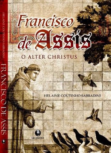 francisco de assis, o alther christhus