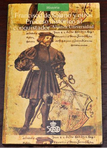 francisco de solano proceso historico al conquistador