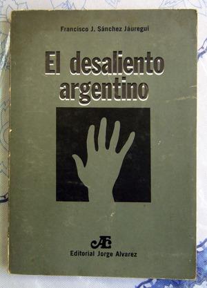 francisco j. sanchez jauregui el desaliento argentino
