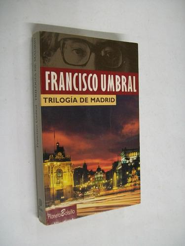 francisco umbral  trilogia de madrid - novela