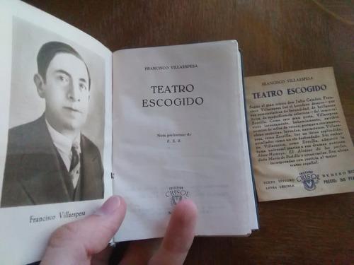 francisco villaespesa - teatro escogido. aguilar crisol 1951