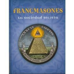 francmasones la sociedad secreta -historia religion