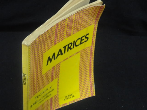 frank ayres, jr., matrices, mcgraw-hill, colombia.