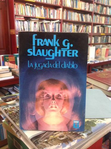 frank g. slaughter. la jugada del diablo.