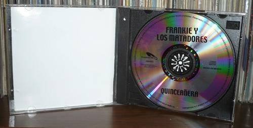 frankie y los matadores cd quinceañera