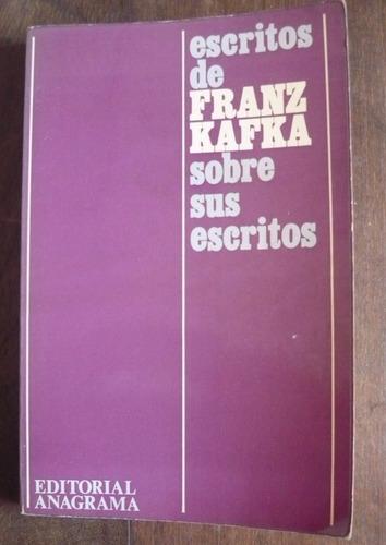 franz kafka - escritos sobre sus escritos
