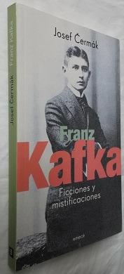 franz kafka- ficciones y mistificaciones- j. cermak- ensayo