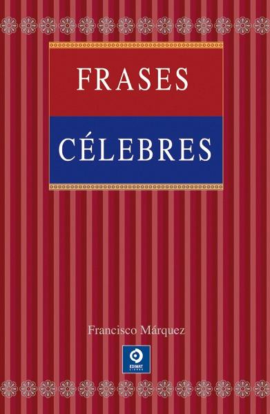 Frases Celebres Marquez Editorial Edimat