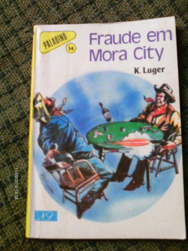 fraude em mora city - k. luger - livro de bolso - faroeste